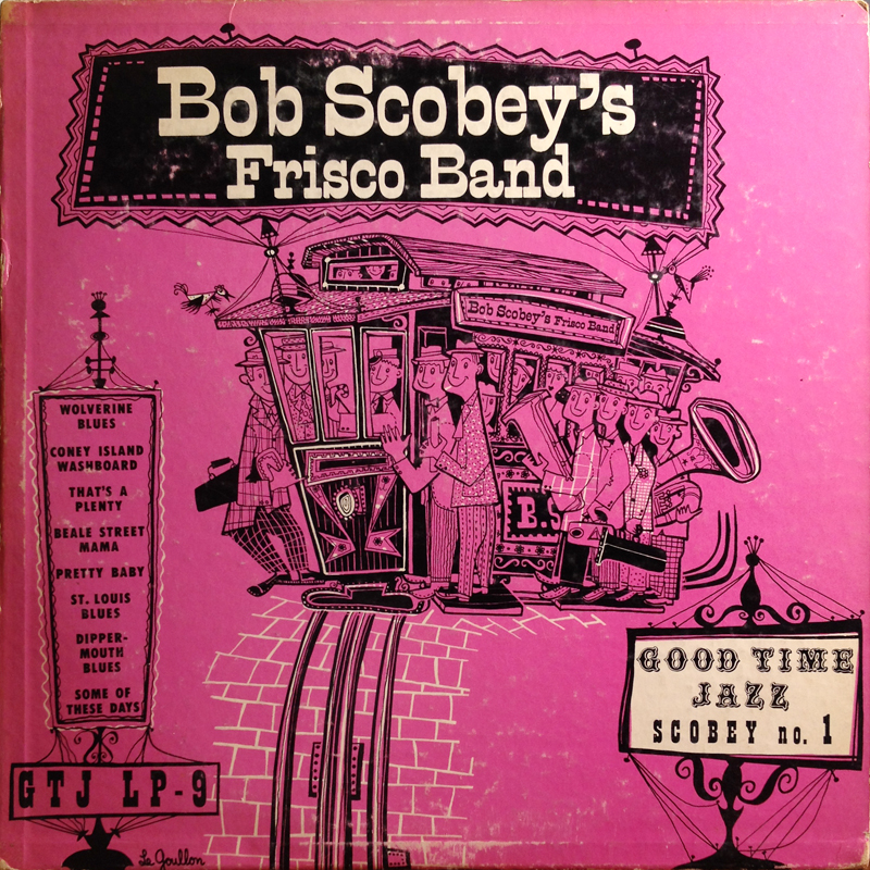 Bob Scobey's Frisco Band Good Time Jazz Scobey No. 1